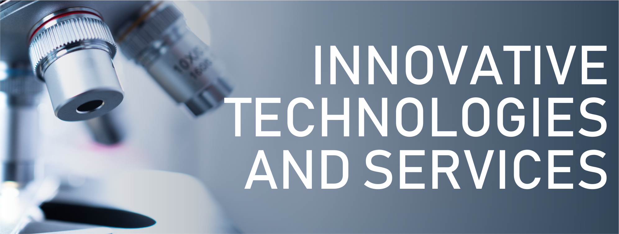 Innovative Technologies and Services