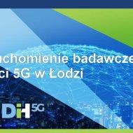 Uruchomienie sieci 5G na Politechnice Łódzkiej