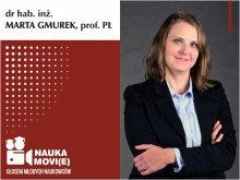 nauka movie głosem młodych naukowców, dr hab. inż. Marta Gmurek, prof. PŁ